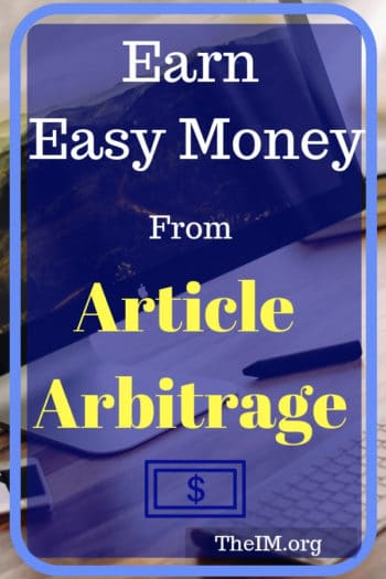 Earn easy money using article arbitrage method