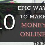 epic ways to make money online