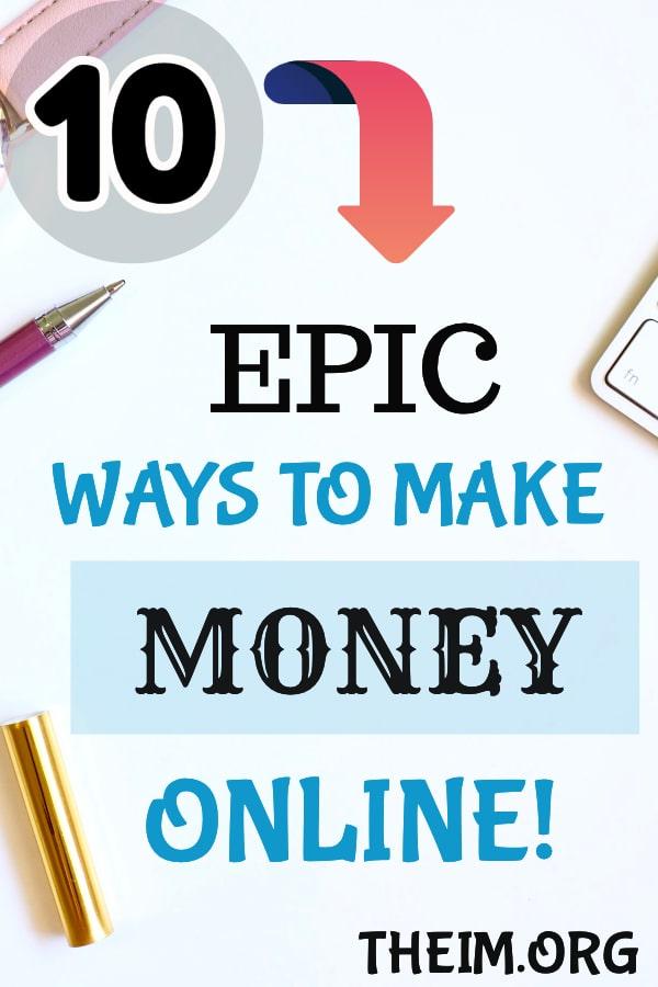 10 epic ways to make money online