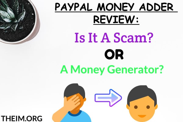Paypal Money Adder Review: Is It A Scam Or A Money Generator?