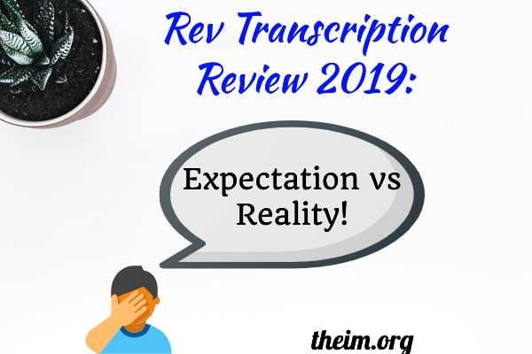 Rev Transcription Review 2019: Is It Scam or Worth The Hype?