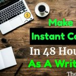 make instant cash as a writer